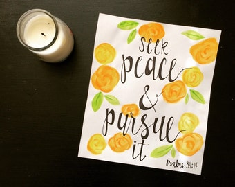 """Seek Peace & Pursue It. Perfect gift. watercolor flowers. Custom made. 12"""" X 11"""""""