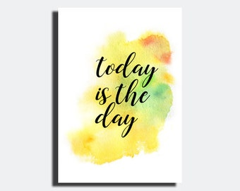 today is the day print quotes wall art Motivational positive quotes encouragament inspirational poster friend gift yellow black