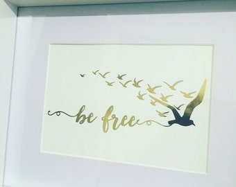 Gold Foil Print - be free framed print framed