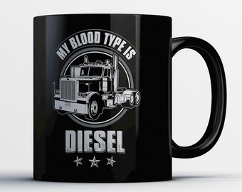 Truck Driver Mug - Trucker Gift - Funny Gifts for Truck Drivers - Truckers Coffee Cup - My Blood Type is Diesel - Trucking Company Gifts