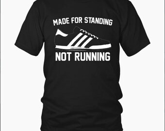 Limited Edition Made for standing t-shirt