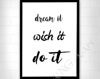 Dream it Wish it Do it  Inspirational quote Motivational quote Instant download Digital print Home decor Positive quote Wall art print