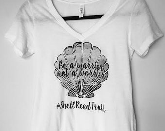 Women's Fitted V-Neck: Be a warrior, not a worrier.