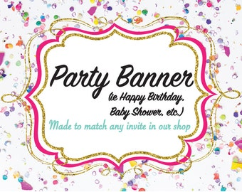 Party Banner-- Made to Match