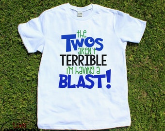 Second birthday, two year birthday shirt, the two's aren't terrible I'm having a blast crew neck tee, i'm turning two shirt, birthday outfit