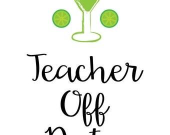 Teacher Off Duty Margarita print