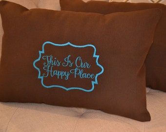 Embroidered This Is Our Happy place pillow (teal on brown)
