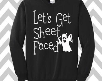 Let's Get Sheet Faced Sweatshirt Unisex Sweatshirt Halloween Party Costume Off the shoulder sweater Scary Ghost Tee Funny Halloween Tee