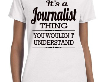 Wedding Gifts For Journalists : ... women t shirt journalist shirts journalist gifts 16 95 familyteestore