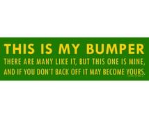 This Is My Bumper (Vinyl Bumper Sticker)