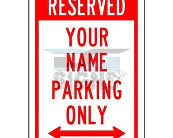 Custom Reserved Your Name Here Parking - aluminum sign