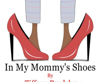 In My Mommy' Shoes