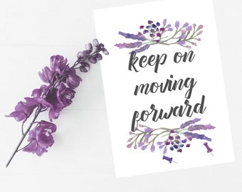 Keep On Moving Forward A4 Printable with Lavender Design