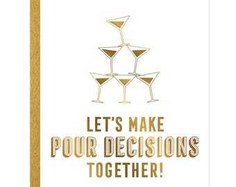 Pour Decisions Greeting Card Gold Foil
