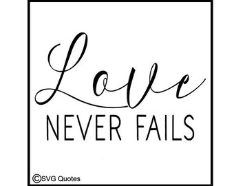Love Never Fails SVG DXF EPS Cutting File For Cricut Explore,Silhouette & More.Instant Download.Personal and Commercial Use. Vinyl.Printable