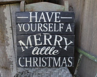 Primitive Wood Sign Pallet Sign Have yourself a Merry Little Christmas Cabin Rustic Holiday Decor Christmas Sign Christmas Decoration