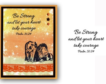 Be Strong - let your heart take courage UNMOUNTED Christian rubber stamp, scripture, Psalm 31:24, encouragement, Sweet Grass Stamps #23