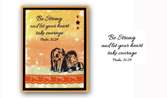 Be Strong Let Your Heart Take Courage Unmounted Christian