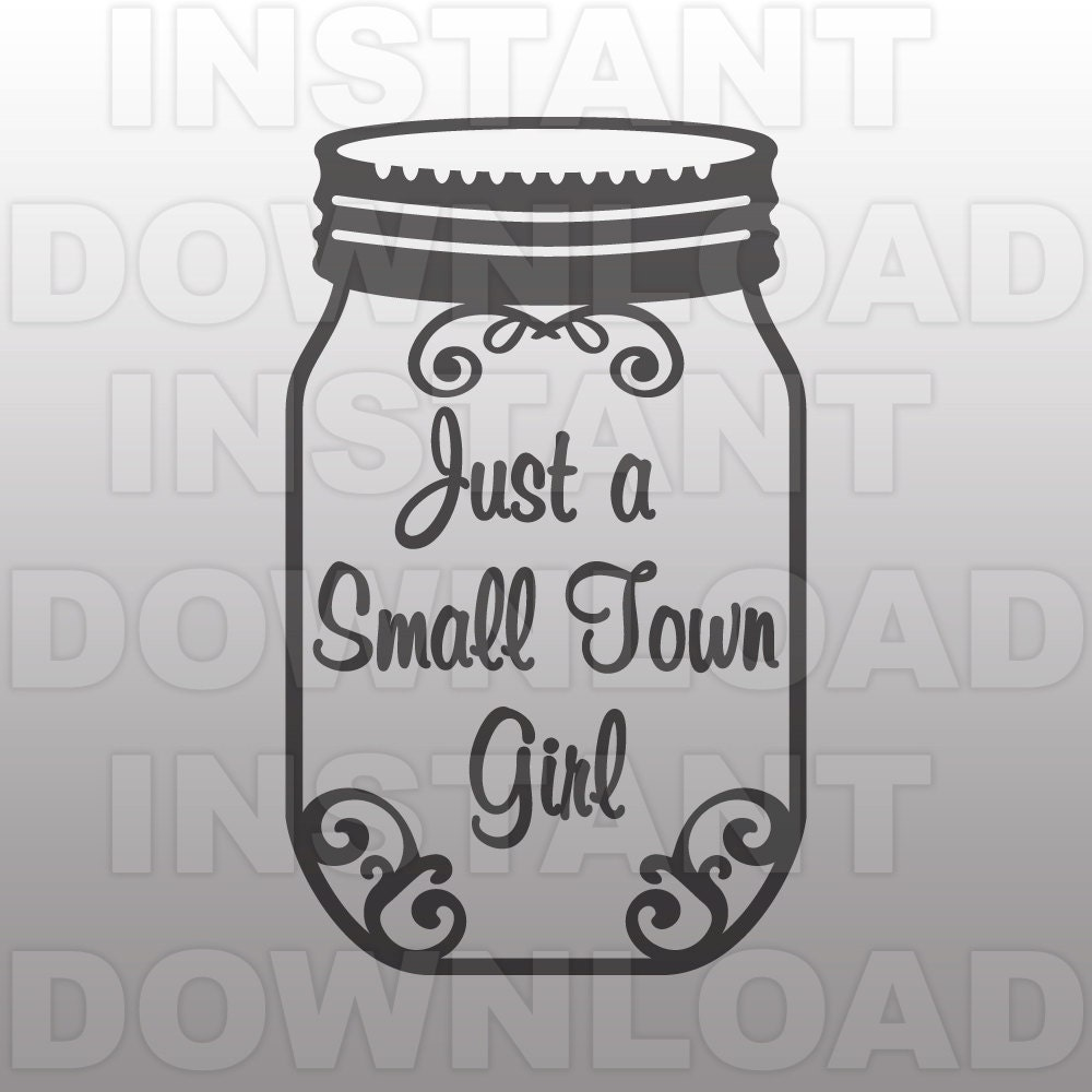 Just A Small Town Girl SVG FileMason Jar Flourish SVG
