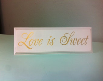 Love is Sweet SIGN in Gold Wood Shabby Style Your Color Wedding Candy Bar Cake Table