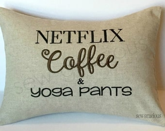 Ready to Ship Clearance Sale. Netflix Coffee & Yoga Pants Pillow Cover. Last Minute Gift. Gifts under 20