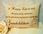 Handmade Grandparent's Gift Printed Pillow, A Happy Life is not Measured by minutes, But by precious moments spent with Grandchildren