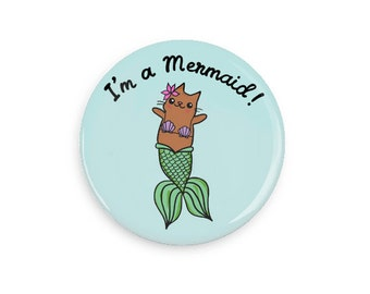 Mermaid Cat Pinback Button Cute Button Girly Cat Pin I'm a Mermaid Refrigerator Magnet Mermaid Gift