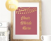 Custom Quote Print - Personalized Typography - REAL GOLD FOIL Print - Custom Typography + Any Background Color , Your Own Words Here