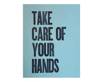 "Take Care of Your Hands - Letterpress Print 8.5"" x 11"""