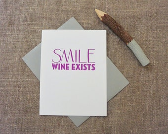 Letterpress Greeting Card - Funny Greeting Card - Smile Wine Exists - SMI-038