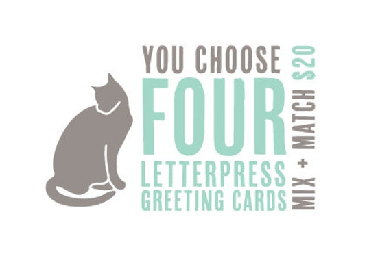 You Choose Four mix n match Letterpress Cards
