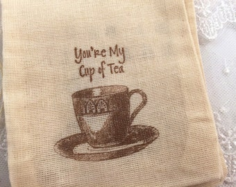 You are my Cup of Tea Bags Tea Party Favor Bags 4x6 OR 5x7