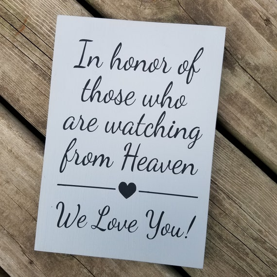 In Honor of Those who are Watching from Heaven 10 x 7 Pine Wood Painted Sign