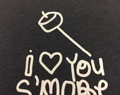 I love you s'more t-shirt