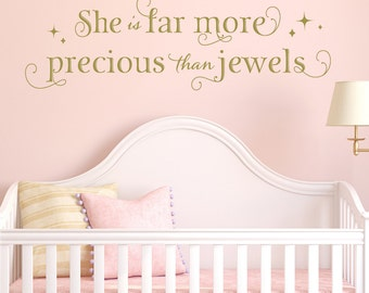 She is far more precious than jewels - Wall Art Quote, Nursery Wall Art, Nursery Quote, Wall Decal