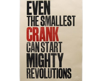 Letterpress A2 Print - Even The Smallest Crank Can Start Mighty Revolutions