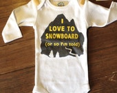 I LOVE TO SNOWBOARD funny onesies for babies | winter mountain town snow snowboard baby clothes online newborn - 18 months boy girl unisex