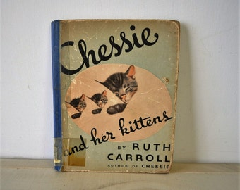 1930s antique childrens book / Chessie and her Kittens by Ruth Carroll / vintage  childs hardback book