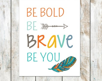 Be Bold Be Brave Be You- Educator School Classroom Wall Decor - Printable Classroom Art - Indian Princess Print