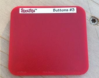 Sizzlits die Buttons #3