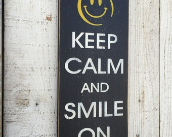 Keep Calm and Smile On - READY TO SHIP - Typography sign