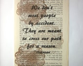 Friend print on a book page, We don't meet people by accident. They are meant to cross our path for a reason.