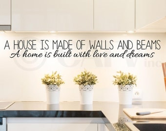 A house is made of walls and beams a home is built with love and dreams vinyl lettering quote self adhesive sticker wall decal