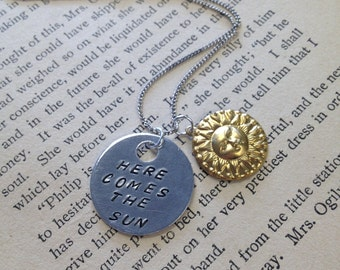 Here Comes The Sun - Hand Stamped Pendant Necklace