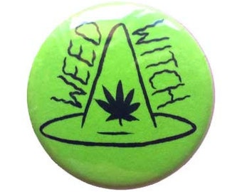 "1"" WEED WITCH pinback button"
