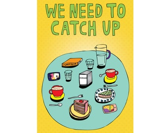 Greeting Card - We Need To Catch Up