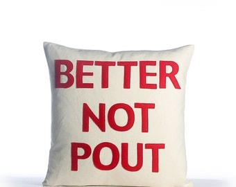 "NEW! Throw pillow, decorative pillow ""Better Not Pout"" 16 inch Throw pillow, NEW!"