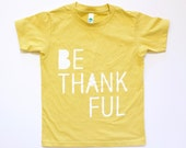 SALE Be Thankful kids Thanksgiving top, boys or girls clothing, kids graphic tee, give thanks, modern kids shirt, thankful , kids t-shirt