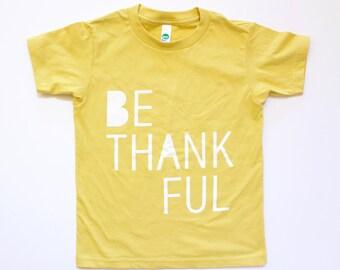 SALE Be Thankful kids Thanksgiving top, boys or girls clothing, kids graphic tee, give thanks, modern kids shirt, thankful , kids t-shirt