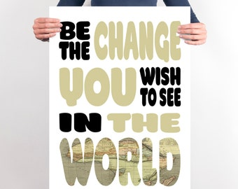 Be The Change You Wish To See In The World, Classroom Art, World Map Art, INSTANT DOWNLOAD,Motivational Art,Teen Poster Art,Graduation Gifts